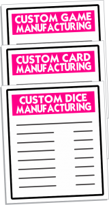 Custom Card Manufacturer, Custom Dice Manufacturer, Custom Game Manufacturer