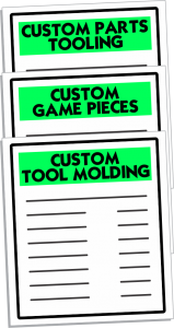 Custom Parts Tooling, Custom Game Pieces, Custom Tool Molding